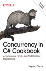 Okładka książki: Concurrency in C# Cookbook. Asynchronous, Parallel, and Multithreaded Programming. 2nd Edition