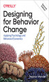 Okładka książki: Designing for Behavior Change. Applying Psychology and Behavioral Economics. 2nd Edition