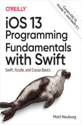 Okładka: iOS 13 Programming Fundamentals with Swift. Swift, Xcode, and Cocoa Basics