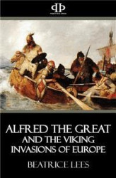 Okładka: Alfred the Great and the Viking Invasions of Europe
