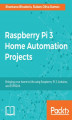 Okładka książki: Raspberry Pi 3 Home Automation Projects