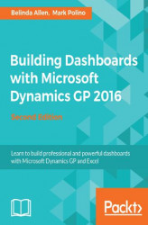 Okładka: Building Dashboards with Microsoft Dynamics GP 2016 - Second Edition