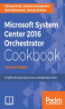 Okładka książki: Microsoft System Center 2016 Orchestrator Cookbook - Second Edition