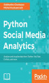 Okładka książki: Python Social Media Analytics - Siddhartha Chatterjee, Michal Krystyanczuk