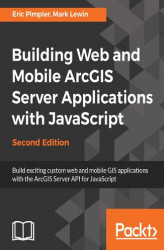 Okładka książki: Building Web and Mobile ArcGIS Server Applications with JavaScript - Second Edition