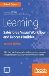 Okładka: Learning Salesforce Visual Workflow and Process Builder - Second Edition