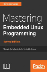 Okładka: Mastering Embedded Linux Programming - Second Edition