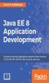 Okładka książki: Java EE 8 Application Development