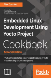 Okładka: Embedded Linux Development Using Yocto Project Cookbook - Second Edition