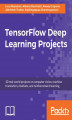 Okładka książki: TensorFlow Deep Learning Projects
