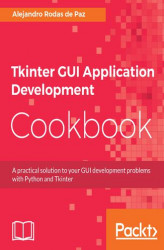 Okładka książki: Tkinter GUI Application Development Cookbook