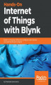 Okładka książki: Hands-On Internet of Things with Blynk