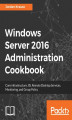 Okładka książki: Windows Server 2016 Administration Cookbook