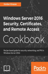 Okładka: Windows Server 2016 Security, Certificates, and Remote Access Cookbook