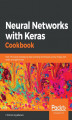 Okładka książki: Neural Networks with Keras Cookbook