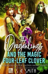 Okładka książki: The Dragonlings and the Magic Four-Leaf Clover