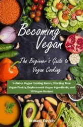 Okładka książki: Becoming Vegan: The Beginner's Guide to Vegan Cooking