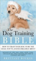 Okładka książki: The Dog Training Bible - How to Train Your Dog to be the Angel You've Always Dreamed About