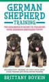 Okładka książki: German Shepherd Training: The Beginner's Guide to Training Your German Shepherd Puppy