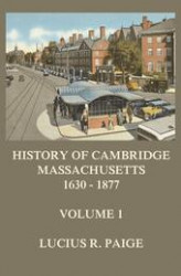 Okładka: History of Cambridge, Massachusetts, 1630-1877, Volume 1