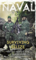Okładka książki: Surviving Belize. Death defying Special Forces training in Central American jungle
