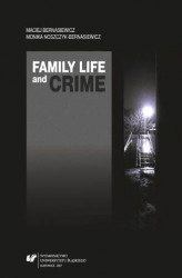 Okładka: Family Life and Crime. Contemporary Research and Essays