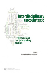 Okładka książki: Interdisciplinary encounters: Dimensions of interpreting studies