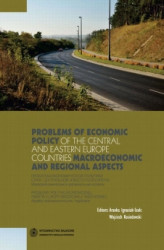 Okładka: Problems of economic policy of the Central and Eastern Europe countries: macroeconomic and regional aspects. Problemy polityki ekonomicznej państw Europy Środkowej i Wschodniej: aspekty makroekonomiczne i regionalne