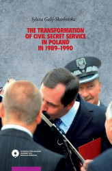 Okładka: The transformation of civil secret service in Poland in 1989-1990