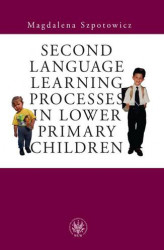 Okładka: Second Language Learning Processes in Lower Primary Children. Vocabulary Acquisition