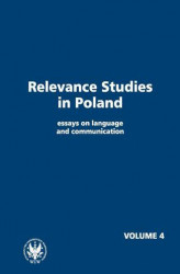 Okładka książki: Relevance Studies in Poland essays on language and communication. Volume 4