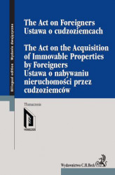 Okładka: Ustawa o cudzoziemcach. Ustawa o nabywaniu nieruchomości przez cudzoziemców. The Act on Foreigners. The Act on the Acquisition of Immovable Properties by Foreigners