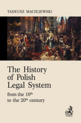 Okładka książki: The History of Polish Legal System from the 10th to the 20th century