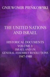 Okładka książki: The United Nations and Israel. Historical Documents. Volume I: Israel and UN General Assembly Resolutions 1947-1988