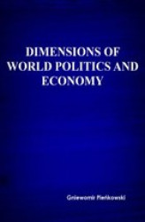 Okładka: Dimensions of world politics and economy