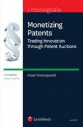 Okładka: Monetizing Patents. Trading Innovation through Patent Auctions