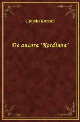 "Okładka: Do autora ""Kordiana"""