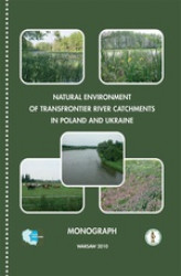 Okładka książki: Natural environment of transfrontier river catchments in poland and ukraine