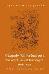 "Okładka: ""The Adventures of Tom Sawyer / Przygody Tomka Sawyera"""