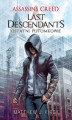 Okładka książki: Assassin's Creed. Assassin's Creed: Last Descendants. Ostatni potomkowie