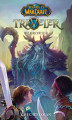 Okładka książki: World of Warcraft. World of Warcraft: Traveler. Wędrowiec - Greg Weisman