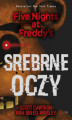 Okładka książki: Five Nights at Freddy's (tom 1). Srebrne oczy. Five Nights at Freddy's