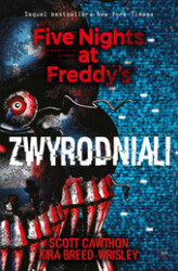 Okładka: Zwyrodniali. Five Nights at Freddy's 2