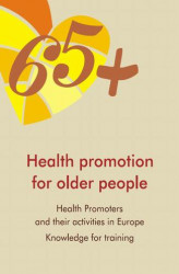 Okładka książki: Health Promotion for Older People in Europe: Health promoters and their activities. Knowledge for training
