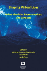 Okładka: Shaping virtual lives. Online identities, representations, and conducts