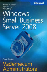 Okładka książki: Microsoft Windows Small Business Server 2008 Vademecum Administratora