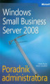 Okładka książki: Microsoft Windows Small Business Server 2008 Poradnik administratora - Russel Charlie, Crawford Sharon