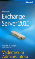 Okładka książki: Microsoft Exchange Server 2010 Vademecum Administratora - William R. Stanek