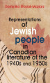 Okładka książki: Representations of Jewish people in Canadian literature of the 1940s and 1950s - Dominika Stasiak-Maziarz