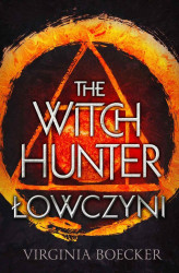 Okładka: The Witch Hunter. Łowczyni